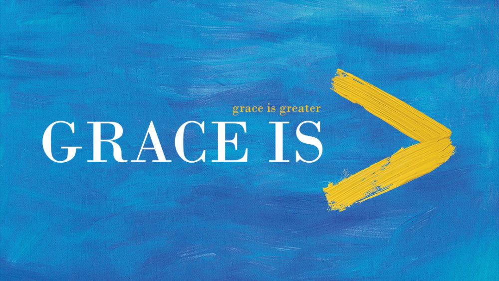 Grace is >