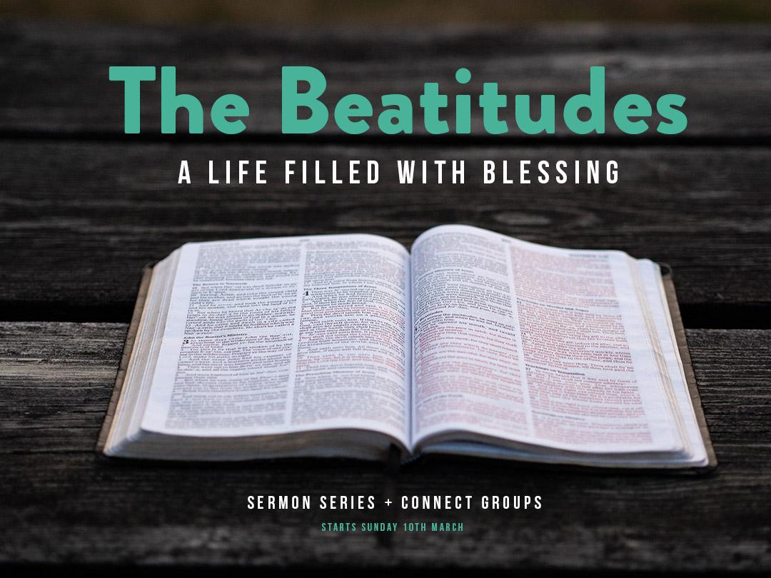 The Beatitudes - Lent Sermon Series